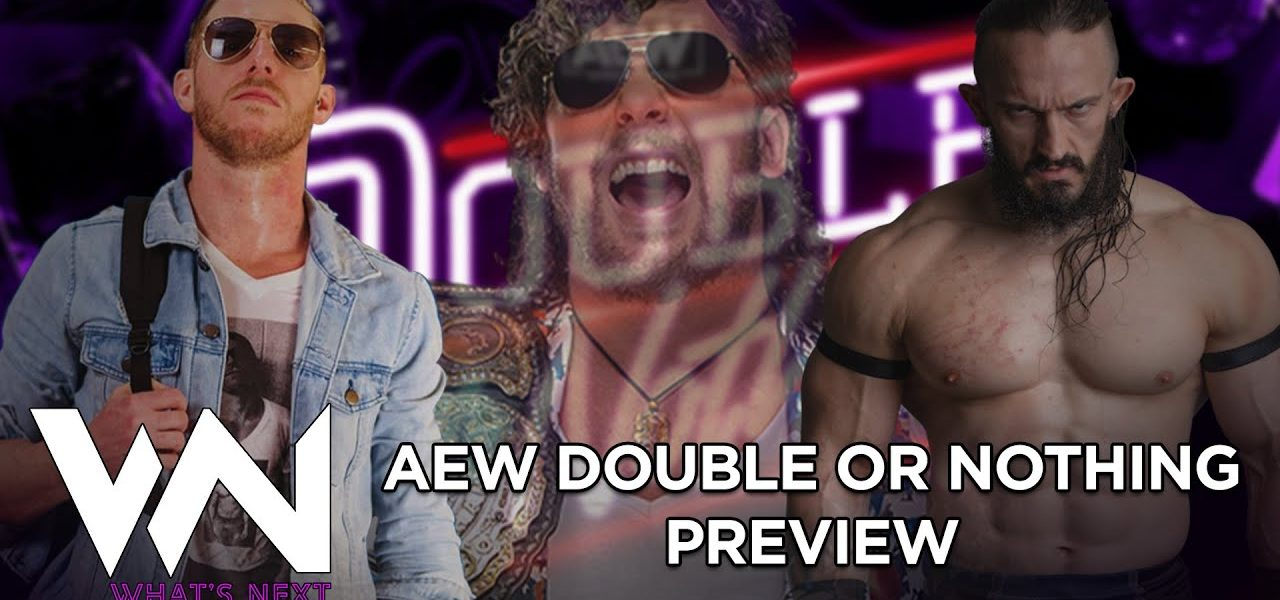 AEW Double Or Nothing Preview - What's Next #126