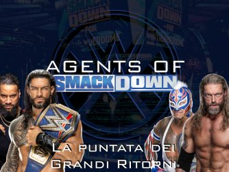 La puntata dei grandi ritorni - Agents Of Smackdown EP.14