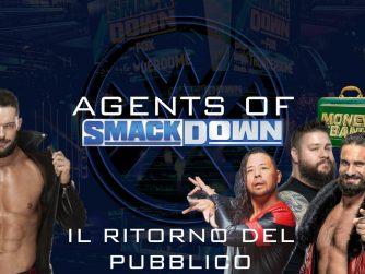 Il ritorno del pubblico - Agents Of Smackdown EP.15
