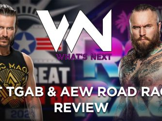 NXT TGAB & AEW ROAD RAGER REVIEW - What's Next #132