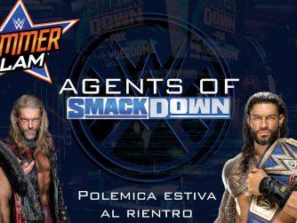 Polemica estiva al rientro - Agents Of Smackdown EP.18
