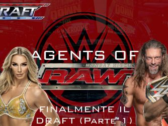 FINALMENTE IL DRAFT (Parte 1) - Agents Of Raw EP. 1